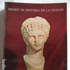 Libros de segunda mano: GUIA DEL MUSEO DE LA HISTORIA DE LA CIUDAD (BARCELONA) - FEDERICO UDINA MARTORELL - DESPLEGABLES GU. Lote 156997838