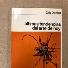 Libros de segunda mano: ÚLTIMAS TENDENCIAS DEL ARTE DE HOY. GILLO DORFLES. EDITORIAL LABOR 1966.. Lote 156998472