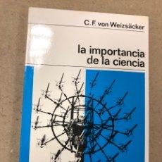 Libros de segunda mano: LA IMPORTANCIA DE LA CIENCIA. C.F. VON WEIZSÄCKER. EDITORIAL LABOR 1968.. Lote 156998717