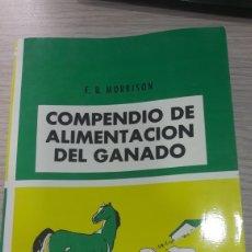 Libros de segunda mano: 1991 COMPENDIO DE ALIMENTACION DE GANADO F.B.MORRISON GRUPO NORIEGA UTEHA. Lote 157000378