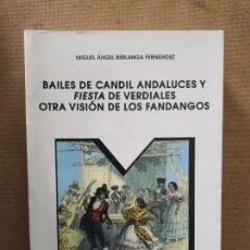 Libros de segunda mano: BAILES DE CANDIL ANDALUCES Y FIESTA DE VERDIALES OTRA VISION DE LOS FANDANGOS, MONOGRAFIAS. Nº15. Lote 157004982