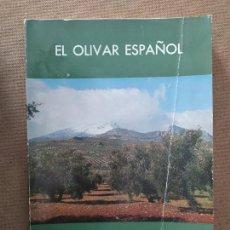 Libros de segunda mano: EL OLIVAR ESPAÑOL. MINISTERIO DE AGRICULTURA. MADRID 1972. Lote 157007046