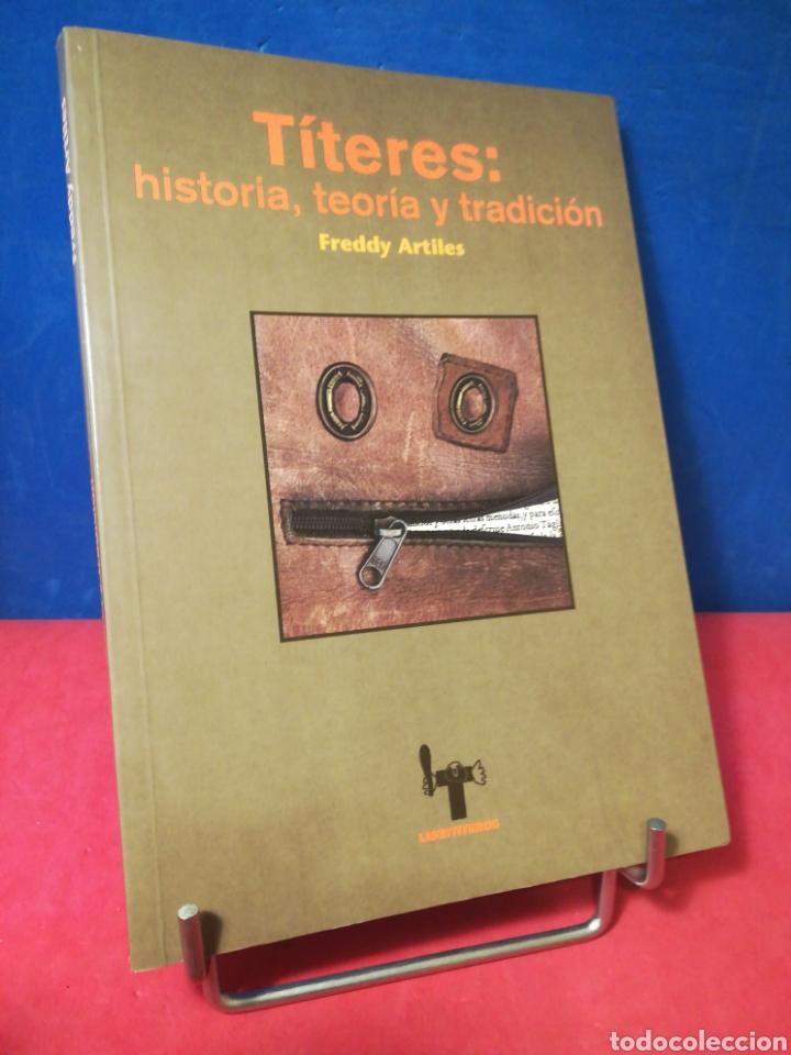 TÍTERES: HISTORIA, TEORÍA Y TRADICIÓN - FREDDY ARTILES - LIBRITITEROS ARBOLÉ, 1998 (Libros de Segunda Mano - Bellas artes, ocio y coleccionismo - Otros)