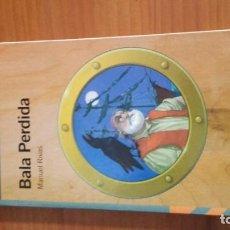 Libros de segunda mano: BALA PERDIDA AUTOR MANUEL RIVAS EDITORIAL ALFAGUARA. Lote 157009942