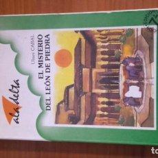 Libros de segunda mano: EL MISTERIO DEL LEÓN DE PIEDRA EDITORIAL ALA DELTA NÚMERO 38 AUTOR ULISES CABAL . Lote 157011138