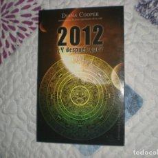 Libros de segunda mano: 2012¿Y DESPUÉS QUÉ?;DIANA COOPER;OBELISCO 2010. Lote 157013990