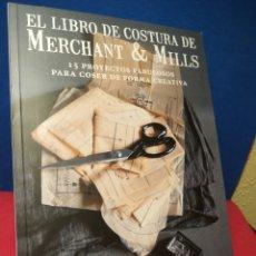 Libros de segunda mano: EL LIBRO DE COSTURA DE MERCHANT & MILLS - CAROLYN N. K. DENHAM - GGDIY, 2016. Lote 157015424