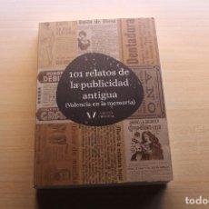 Libros de segunda mano: 101 RELATOS DE LA PUBLICIDAD ANTOGUA (VALENCIA EN LA MEMORIA), VINATEA EDITORIAL. Lote 157016026
