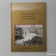 Libros de segunda mano: CATALUNYA I REUS EN ELS ORÍGENS DEL CATALANISME POR PERE ANGUERA (1993) - ANGUERA, PERE. Lote 157047520