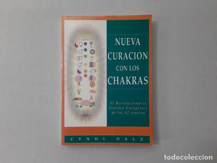 NUEVA CURACIÓN CON LOS CHAKRAS EL REVOLUCIONARIO SISTEMA ENERGÉTICO DE LOS 32 CENTROS POR CYNDI DALE (Libros de Segunda Mano - Parapsicología y Esoterismo - Otros)