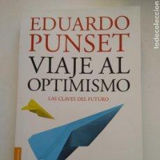 Libros de segunda mano: VIAJE AL OPTIMISMO/EDUARDO PUNSET. Lote 157071620