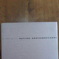 Libros de segunda mano: EL ARTE DE LOS NATIVOS NORTEAMERICANOS. NIGEL CAWTHORNE. EDICIÓN ESPAÑOLA TRES TORRES, 1998. Lote 157128150