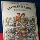 Libros de segunda mano: GUÍA PRÁCTICA ILUSTRADA PARA LA VIDA EN EL CAMPO - JOHN SEYMOUR - BLUME, 1980. Lote 157208058