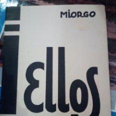 Libros de segunda mano: ELLOS, MIORGO, ED. CAVIA, 1950. Lote 157210097