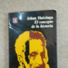 Libros de segunda mano: EL CONCEPTO DE LA HISTORIA. JOHAN HUIZINGA.. Lote 157218486