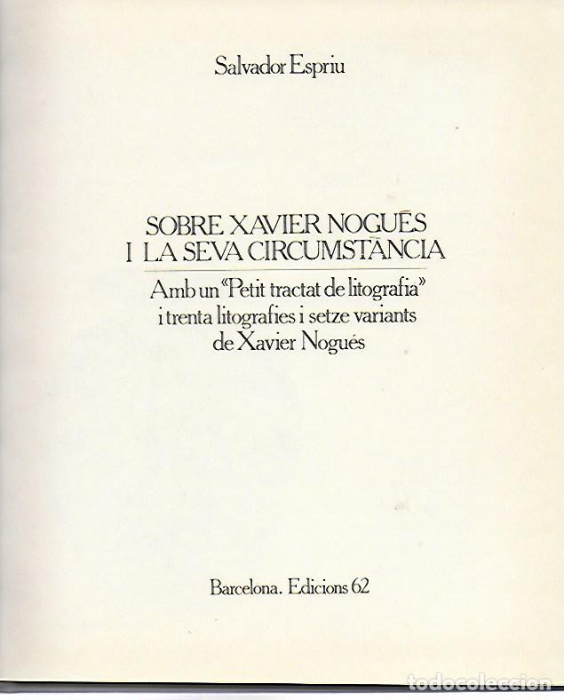 Libros de segunda mano: Sobre Xavier Nogués i la seva circumstància amb 46 litografies de X. Nogués / Salvador Espriu. BCN : - Foto 2 - 157222038