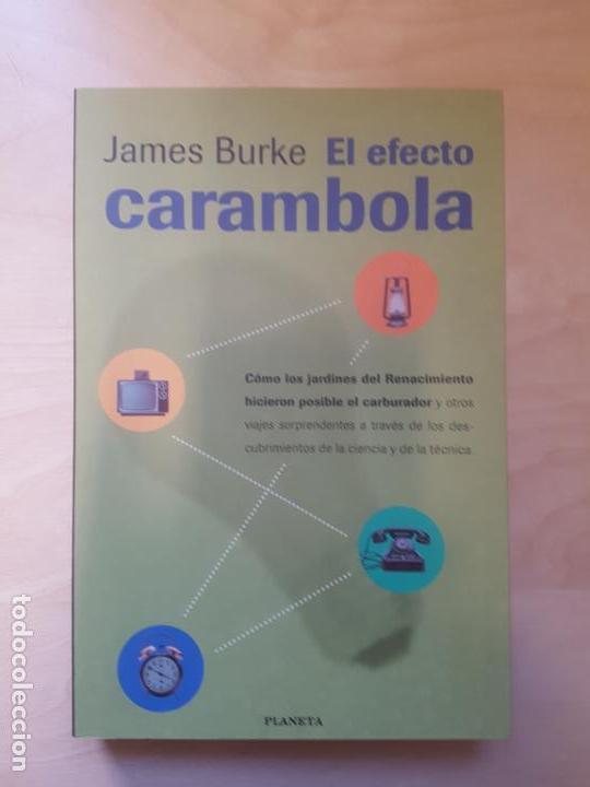 EL EFECTO CARAMBOLA - JAMES BURKE. ED PLANETA. 1998 (Libros de Segunda Mano - Ciencias, Manuales y Oficios - Otros)