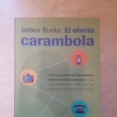 Libros de segunda mano: EL EFECTO CARAMBOLA - JAMES BURKE. ED PLANETA. 1998. Lote 157225742