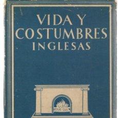 Libros de segunda mano: VIDA Y COSTUMBRES INGLESAS. ROSE MACAULAY. (P/B74). Lote 157230306