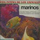 Libros de segunda mano: VIDA ÍNTIMA DE LOS ANIMALES 24.DE LOS ANIMALES MARINOS.1980.. Lote 157240086