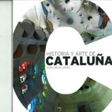 Libros de segunda mano: HISTORIA Y ARTE DE CATALUÑA. JUAN CARLOS LOSADA. Lote 157253418