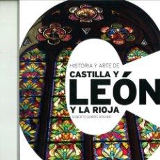 Libros de segunda mano: HISTORIA Y ARTE DE CASTILLA Y LEÓN Y LA RIOJA. ROBERTO QUIRÓS ROSADO. Lote 157253634