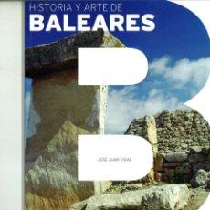 Libros de segunda mano: HISTORIA Y ARTE DE BALEARES. JOSÉ JUAN VIDAL. Lote 157253826