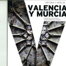 Libros de segunda mano: HISTORIA Y ARTE DE VALENCIA Y MURCIA. EMILIO CALLADO ESTELA Y PEDRO MARÍA EGEA BRUNO. Lote 157254706