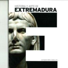 Libros de segunda mano: HISTORIA Y ARTE DE EXTREMADURA. ESTEBAN MIRA CABALLOS. Lote 157255518