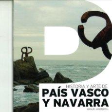 Libros de segunda mano: HISTORIA Y ARTE DE PAÍS VASCO Y NAVARRA. MANUEL MARTORELL. Lote 157255874