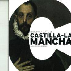 Libros de segunda mano: HISTORIA Y ARTE DE CASTILLA-LA MANCHA. JUAN LABORDA BARCELÓ. Lote 157256090