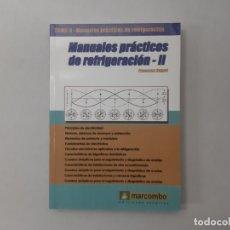 Libros de segunda mano: MANUALES PRÁCTICOS DE REFRIGERACIÓN. TOMO 2. (SPANISH EDITION) POR FRANCESC BUQUÉ (2007) - BUQUÉ, FR. Lote 157215642