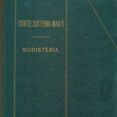Libros de segunda mano: CORTE SISTEMA MARTÍ MODISTERIA . Lote 157261598