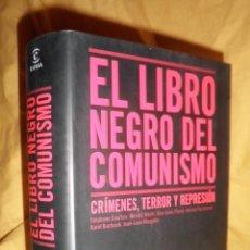 Libros de segunda mano: EL LIBRO NEGRO DEL COMUNISMO·CRIMENES,TERROR Y REPRESION - COURTOIS - 1ª EDICION - FOTOGRAFIAS.. Lote 157266306
