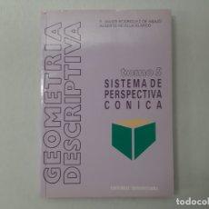 Libros de segunda mano: GEOMETRÍA DESCRIPTIVA. TOMO V, SISTEMA CÓNICO POR F. JAVIER RODRÍGUEZ DE ABAJO (1990) - RODRÍGUEZ DE. Lote 157215510