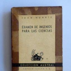 Libros de segunda mano: JUAN HUARTE // EXÁMEN DE INGENIOS PARA LAS CIENCIAS // COLECCIÓN AUSTRAL // 1946. Lote 157277790