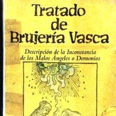Libros de segunda mano: TRATADO DE BRUJERÍA VASCA. PIERRE LANCRE.. Lote 157295478