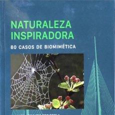Libros de segunda mano: NATURALEZA INSPIRADORA. 80 CASOS DE BIOMIMÉTICA. ERNESTO ARRONDO.. Lote 157297966