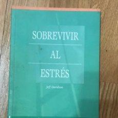 Libros de segunda mano: SOBREVIVIR AL ESTRÉS JEFF DAVIDSON. Lote 157305292