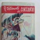 Libros de segunda mano: EL TESTAMENTO DEL CORSARIO. . Lote 157347246