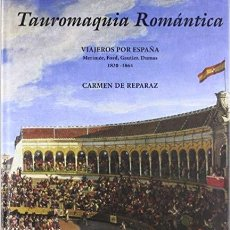 Libros de segunda mano: TAUROMAQUIA ROMÁNTICA: VIAJEROS POR ESPAÑA: MERIMÉE, FORD, GAUTIER, DUMAS. 1830 - 1864. Lote 157348398