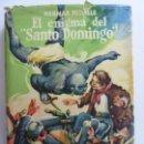 Libros de segunda mano: EL ENIGMA DEL SANTO DOMINGO. . Lote 157354206