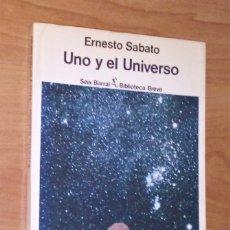 Libros de segunda mano: ERNESTO SÁBATO - UNO Y EL UNIVERSO - SEIX BARRAL, 1981 [PRIMERA EDICIÓN EN ESPAÑA]. Lote 79303509