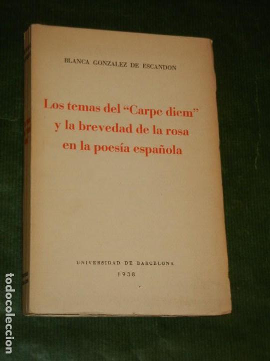 """LOS TEMAS DEL """"CARPE DIEM"""" Y LA BREVEDAD DE LA ROSA EN LA POESÍA ESPAÑOLA, BLANCA GONZÁLEZ ESCANDÓN (Libros de Segunda Mano (posteriores a 1936) - Literatura - Otros)"""
