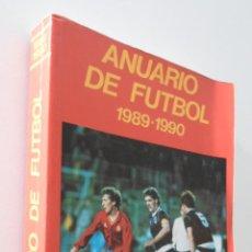 Libros de segunda mano: ANUARIO DE FÚTBOL 1989-90 - ALBA INGELMO, TEODOSIO GUMERSINDO. Lote 157667244