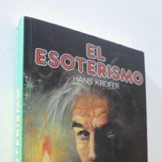 Libros de segunda mano: EL ESOTERISMO - KROFER, HANS. Lote 157669586