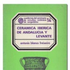 Libri di seconda mano: BLANCO FREIXEIRO (ANTONIO).– CERÁMICA IBÉRICA DE ANDALUCÍA Y LEVANTE. EDICIONES DEL CASTRO, 1976. Lote 157687210