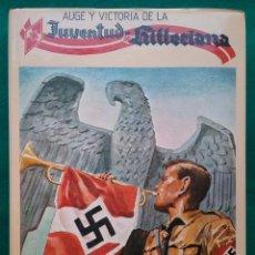 Libros de segunda mano: JUVENTUD HITLERIANIA LIBRO AUGE Y VICTORIA HITLER SS. Lote 157708874