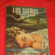 Libros de segunda mano: LOS SUEÑOS. SU EXPLICACION Y SISGNIFICADO, DE NUSAN - ED.TORAY 2A.ED. 1958. Lote 157712402