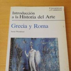 Libros de segunda mano: GRECIA Y ROMA (SUSAN WOODFORD) INTRODUCCIÓN A LA HISTORIA DEL ARTE - UNIVERSIDAD DE CAMBRIDGE. Lote 157714822